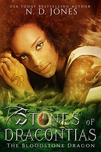 Stones of Dracontias: The Bloodstone Dragon by N.D. Jones