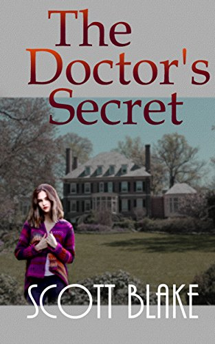 The Doctor's Secret by Scott Blake