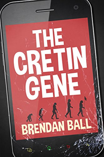 The Cretin Gene by Brendan Ball