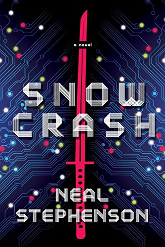 Snow Crash: A Novel by Neal Stephenson