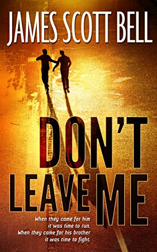 Don't Leave Me by James Scott Bell