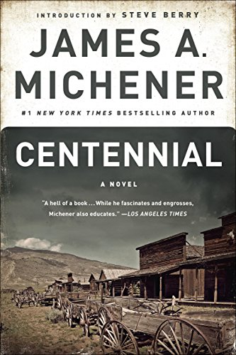 Centennial: A Novel by James A. Michener