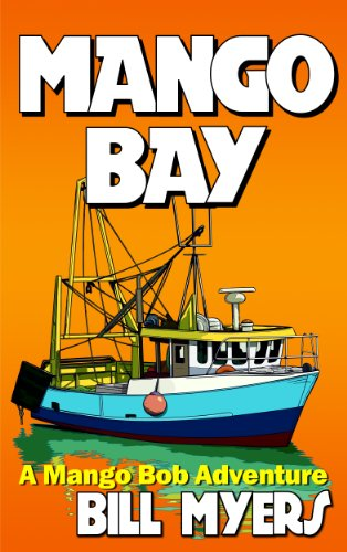Mango Bay: A Mango Bob Adventure by Bill H Myers