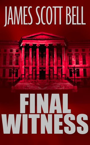 Final Witness by James Scott Bell