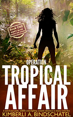 Operation Tropical Affair by Kimberli A. Bindschatel