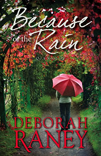 Because of the Rain by Deborah Raney