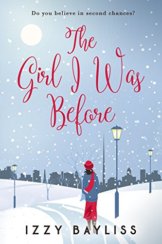 The Girl I Was Before: 'A Fun Feel Good Read' (Lily McDermott Series Book 1) by Izzy Bayliss