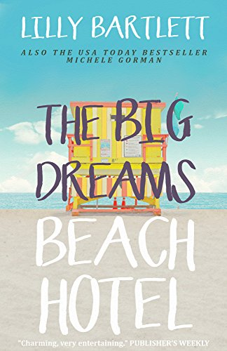The Big Dreams Beach Hotel by Lilly Bartlett