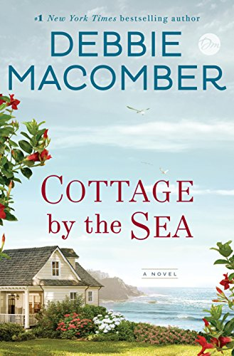 Cottage by the Sea: A Novel by Debbie Macomber