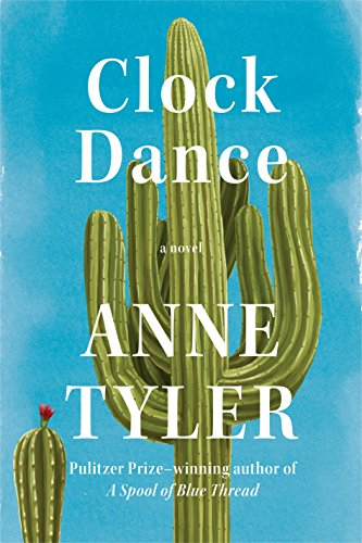 Clock Dance: A novel by Anne Tyler