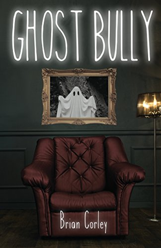 Ghost Bully by Brian Corley