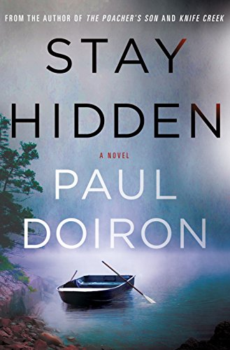 Stay Hidden: A Novel (Mike Bowditch Mysteries) by Paul Doiron