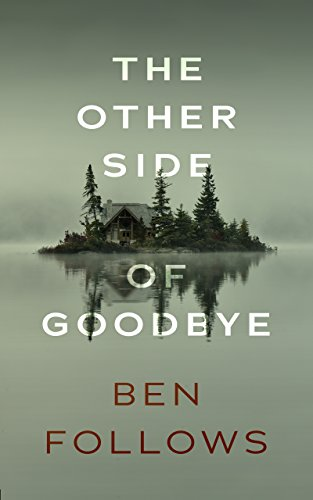 The Other Side of Goodbye: A Thriller (Norman Green Book 1) by Ben Follows