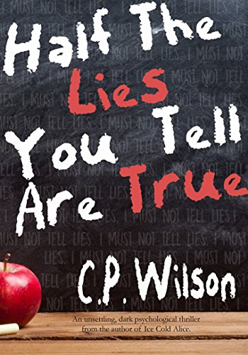 Half The Lies You Tell Are True by C.P. Wilson