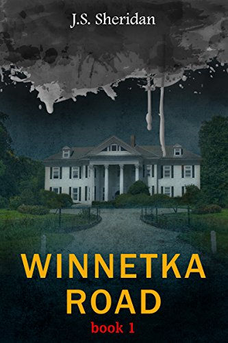 Winnetka Road (Book 1) (The Winnetka Road Trilogy) by J.S. Sheridan