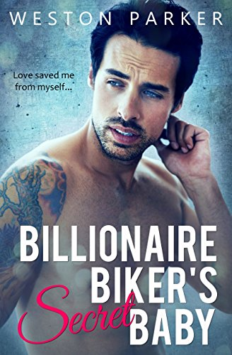 Billionaire Biker's Secret Baby by Weston Parker