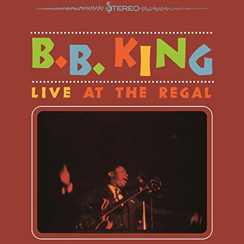 Live At The Regal by B. B. King