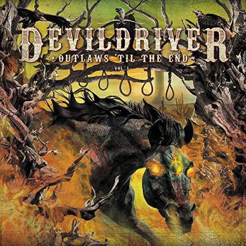 Outlaws 'til The End, Vol. 1 by DevilDriver