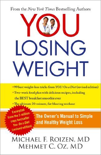 YOU: Losing Weight: The Owner's Manual to Simple and Healthy Weight Loss by Michael F. Roizen