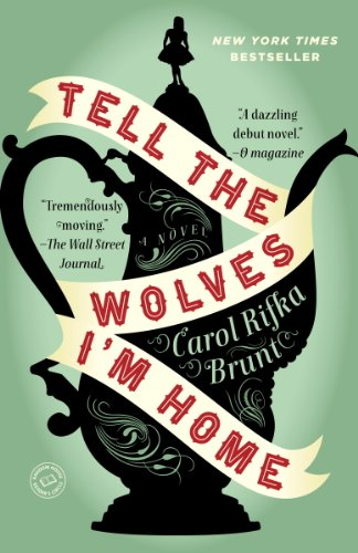Tell the Wolves I'm Home: A Novel by Carol Rifka Brunt