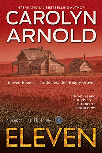 Eleven (Brandon Fisher FBI Series Book 1) by Carolyn Arnold