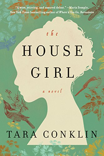 The House Girl: A Novel (P.S.) by Tara Conklin