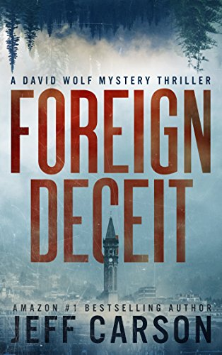 Foreign Deceit: A David Wolf Mystery by Jeff Carson