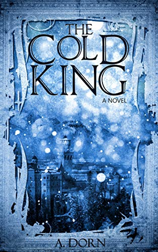 The Cold King by A. Dorn