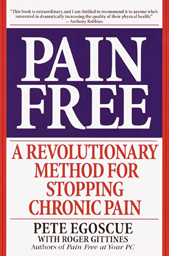 Pain Free: A Revolutionary Method for Stopping Chronic Pain by Pete Egoscue