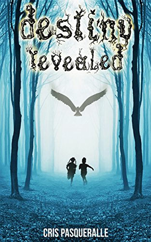 Destiny Revealed (The Destiny Trilogy Series Book 1) by Cris Pasqueralle