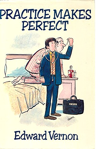 Practice Makes Perfect (Edward Vernon's Practice series Book 1) by Edward Vernon