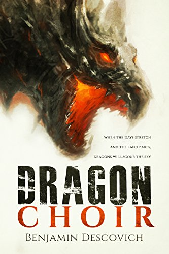 Dragon Choir: An Epic Fantasy Series of High Adventure by Benjamin Descovich