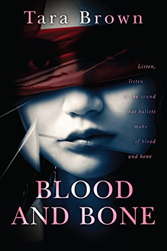 Blood and Bone (Blood and Bone Series Book 1) by Tara Brown
