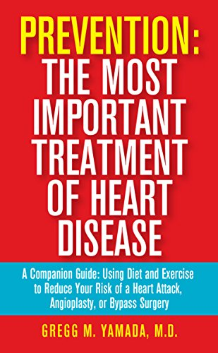 Prevention: The Most Important Treatment of Heart Disease by Gregg Yamada