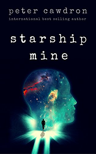Starship Mine by Peter Cawdron