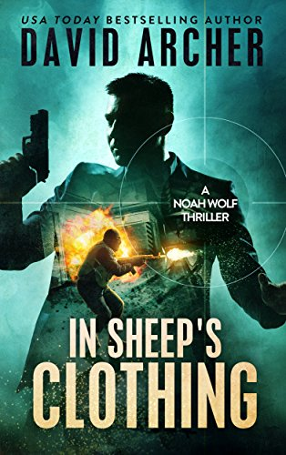 In Sheep's Clothing - A Noah Wolf Thriller by David Archer