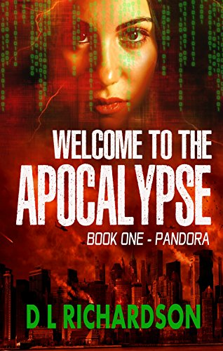 Welcome to the Apocalypse - Pandora by D L Richardson