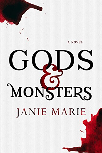 Gods & Monsters (The Gods & Monsters Trilogy Book 1) by Janie Marie