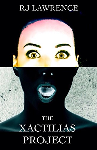 The Xactilias Project: A Literary Thriller by RJ Lawrence