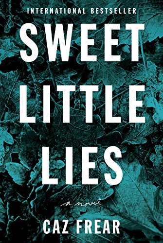 Sweet Little Lies: A Novel by Caz Frear