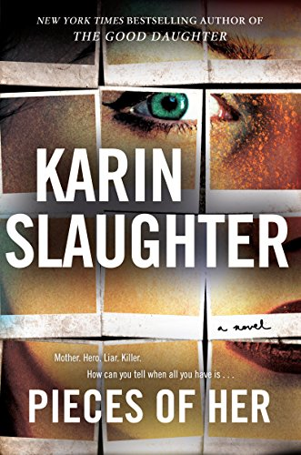 Pieces of Her: A Novel: 18 by Karin Slaughter