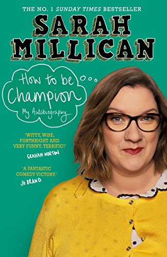 How to be Champion by Sarah Millican