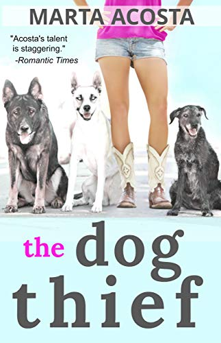 The Dog Thief (Coyote Run Book 1) by Marta Acosta