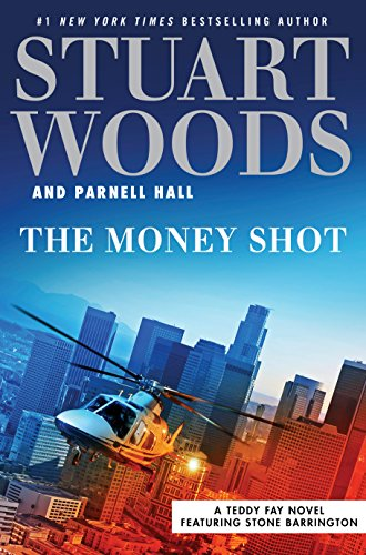 The Money Shot (A Teddy Fay Novel) by Stuart Woods