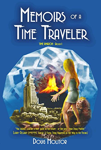 Memoirs of a Time Traveler (Time Amazon Book 1) by Doug Molitor