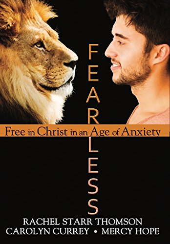 Fearless: Free in Christ in an Age of Anxiety by Various Authors