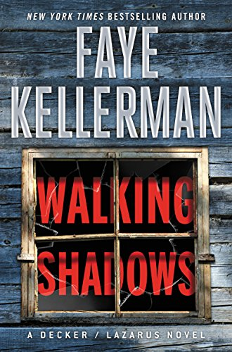 Walking Shadows: A Decker/Lazarus Novel (Decker/Lazarus Novels) by Faye Kellerman