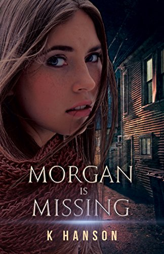 Morgan is Missing by K Hanson