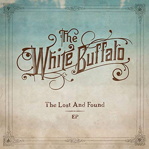 The Lost And Found EP by The White Buffalo