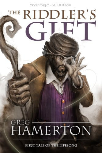 The Riddler's Gift: First Tale of the Lifesong (The Tale of the Lifesong Book 1) by Greg Hamerton